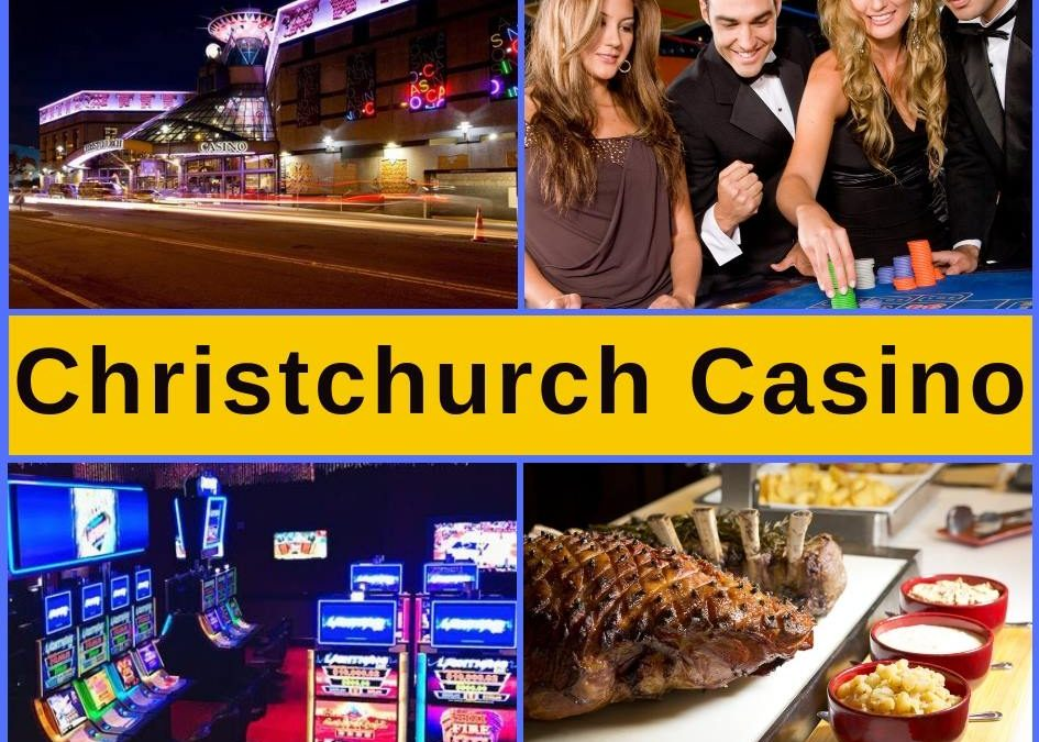 Christchurch Casino – Bars, Restaurant Menus, Entertainment & Pokies Gaming