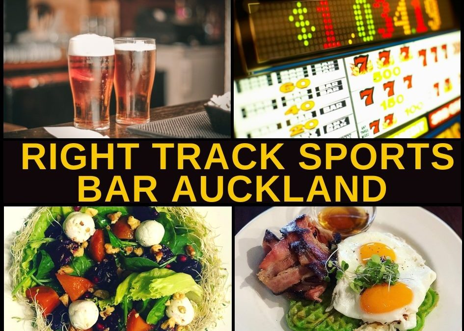 Right Track Sports Bar, Cafe & Pokies Lounge Auckland CBD Guide