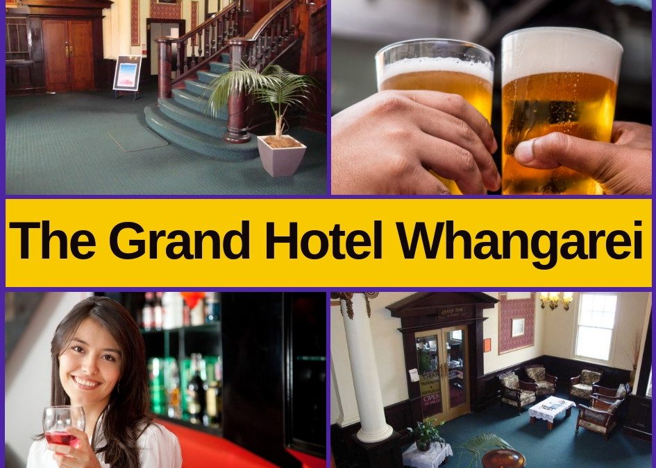 Grand Hotel Whangarei – Rooms, Bar, Menu, Entertainment & Pokies Gaming